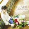 Yuya Matsushita - SEE YOU