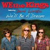 We The Kings feat. Demi Lovato - We'll Be A Dream