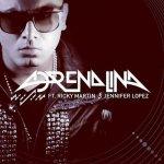 Wisin ft. Ricky Martin & Jennifer Lopez - Adrenalina