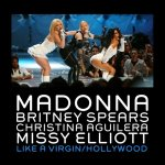 Madonna feat. Britney Spears, Christina Aguilera & Missy Elliott - Like A Virgin & Hollywood