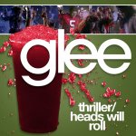 Glee - Thriller, Heads Will Roll