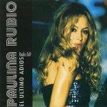Paulina Rubio - El último adiós