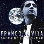 Franco De Vita - Fuera de este mundo
