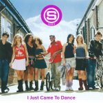 S Club 8 - I Just Came To Dance