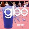 Glee - Tik Tok